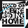Hold On, We're Going Home (Verse) (Ft. Majid Jordan)